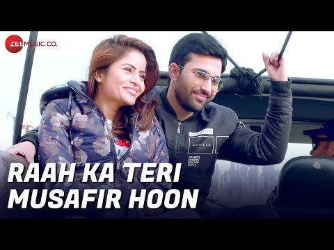 Raah Ka Teri Musafir Hoon hindi video song