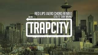 Video GTA - Red Lips (Aero Chord Remix) MP3, 3GP, MP4, WEBM, AVI, FLV Maret 2019
