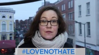 LOVE NOT HATE campaign for hate crime legislation in Ireland.