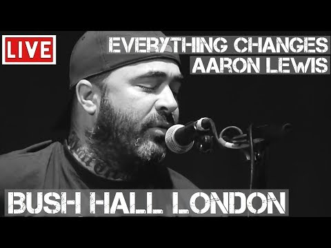 Aaron Lewis - Everything Changes (Live & Acoustic) In [HD] @ Bush Hall, London 2011