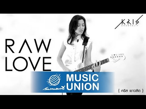 Raw Love – Kris Chaovalit [Official MV]