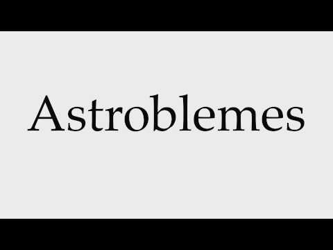 How to Pronounce Astroblemes