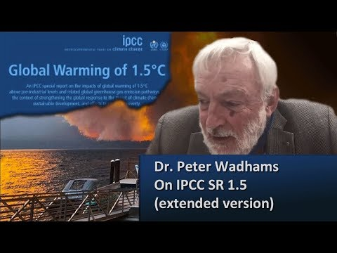 Extended EXCLUSIVE With Peter Wadhams On IPCC SR 1.5 Report