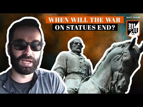 When Will The War On Statues Extend To The Left's Heroes? | The Matt Walsh Show Ep. 89