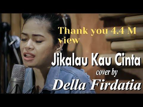 Judika - Jikalau Kau Cinta COVER by Della Firdatia