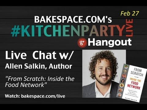 From Scratch, Inside the Food Network Chat w/ Author Allen Salkin on KitchenParty Live