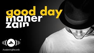 Video Maher Zain - Good Day ft. Issam Kamal | ماهر زين وعصام كمال (Official Audio) MP3, 3GP, MP4, WEBM, AVI, FLV Juni 2019