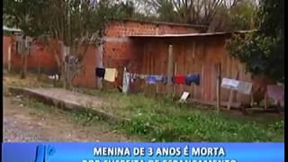 Menina de 3 anos é morta por suspeita de espancamento. #JornaldaPampa