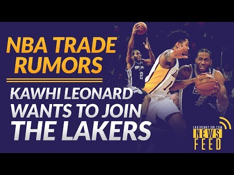 Video: NBA Trade Rumors: Kawhi Leonard Wants To Join Lakers