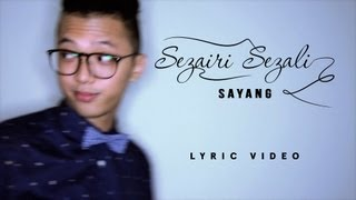 Video Sezairi - Sayang (OFFICIAL LYRIC VIDEO) MP3, 3GP, MP4, WEBM, AVI, FLV April 2018