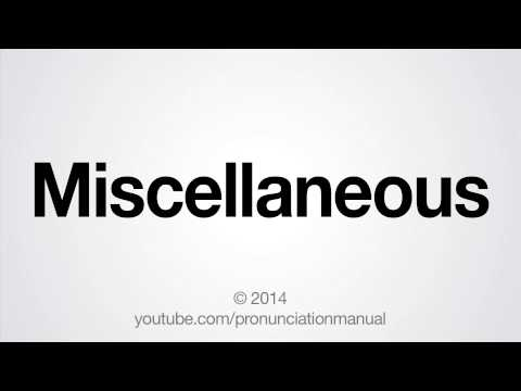 How To Pronounce Miscellaneous