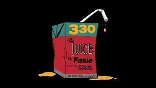330 videoklipp The Juice (feat. Fasie)