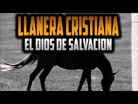 El Dios de salvacion - Llanera Cristiana