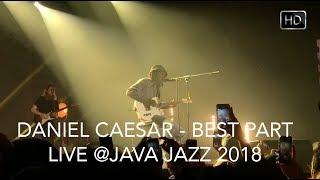 Video Daniel Caesar - Best Part (Live in Jakarta) 100% SING ALONG!!! #JJF2018 MP3, 3GP, MP4, WEBM, AVI, FLV Juli 2018