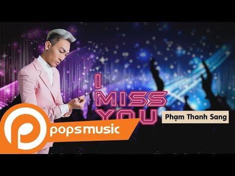 I Miss You | Phạm Thanh Sang - Thời lượng: 4 phút, 30 giây.