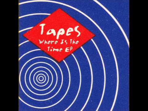 Tapes - Where Is The Time
