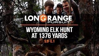 Video Long Range Pursuit | S3 E1  Wyoming Elk Hunt at 1376 Yards MP3, 3GP, MP4, WEBM, AVI, FLV September 2017