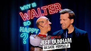 Why is Walter So Happy?! | BESIDE HIMSELF | JEFF DUNHAM