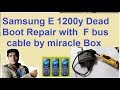 Samsung/E 1200y/Dead Boot Repair/with F bus cable by/miracle Box