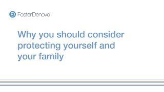 Video: Why you should consider protecting yourself and your family