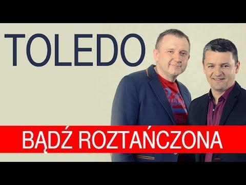 Toledo - Bądź roztańczona