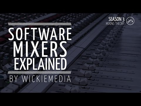 Software Mixing Explained