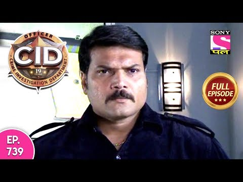 CID - Full Episode 739 - 12th August, 2018