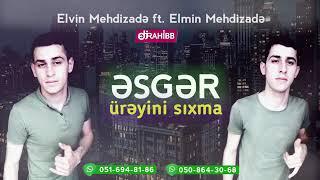 Men Gedirem Xidmete Esger Elvin Mehdizade Elmin Mehdizade 2019