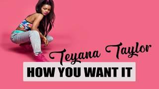 Teyana Taylor - How You Want It ft. King Combs (lyrics)