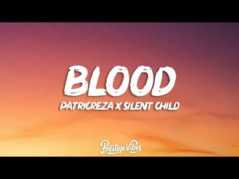 PatrickReza & Silent Child - BLOOD (Lyrics)