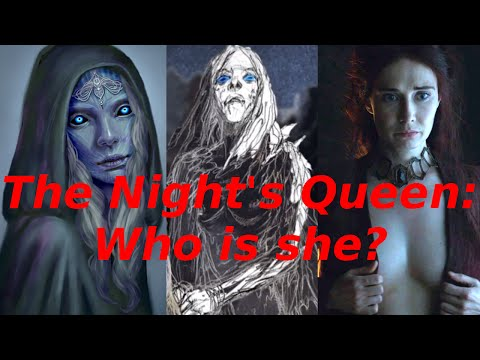 The Night's Queen Explained - Game of Thrones Season 8 - Night's King/Queen Legend, ASOIAF Theory