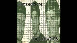 Video Todd Edwards - Prima Edizione (Full Album) MP3, 3GP, MP4, WEBM, AVI, FLV Agustus 2018