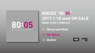 "80KIDZ ""80:05″ (Official Audio Previews)"