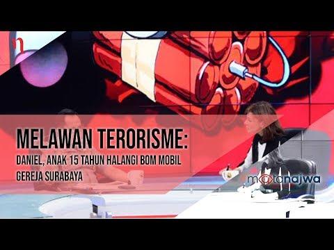 Mata Najwa Part 1 - Melawan Terorisme: Daniel, Anak 15 tahun Halangi Bom Mobil Gereja Surabaya