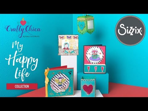 My Happy Life by Crafty Chica | Sizzix