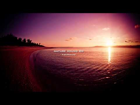Nature Sound 20 - THE MOST RELAXING SOUNDS -