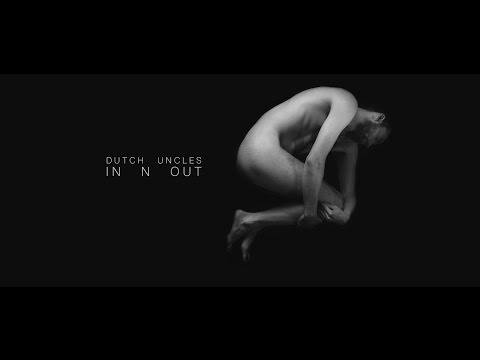 Dutch Uncles – In n Out