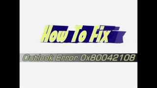 Outlook Error 0x80042108 Fix - 0x80042108 Error In Microsoft Outlook