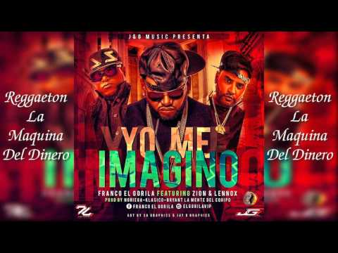 Franco El Gorila - Yo Me Imagino ft. Zion & Lennox