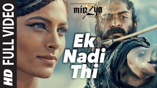 EK NADI THI Full Video Song | MIRZYA | Shankar Ehsaan Loy|Rakeysh Omprakash Mehra | Gulzar