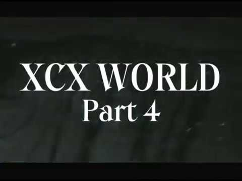 Charli XCX - XCX WORLD PART 4