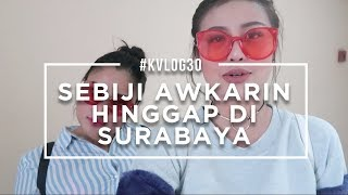 Video #KVLOG30 - SEBIJI AWKARIN HINGGAP DI SURABAYA (MNG SURABAYA) MP3, 3GP, MP4, WEBM, AVI, FLV Oktober 2017