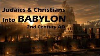 Judaics and Christians into Babylon