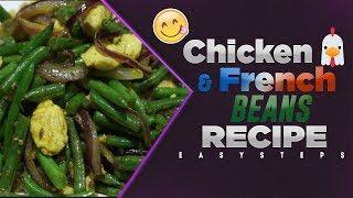 Delicious Chicken Breast Tenderloins with French Beans  Chicken & French Bean Recipe Ingredients: 6= Chicken Breast...