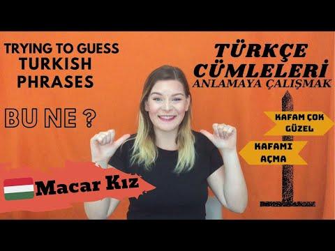 TÜRKÇE CÜMLELERİ ANLAMAYA ÇALIŞMAK - Trying to guess TURKISH phrases