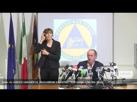ZAIA: «IL VIRUS E' UNA BESTIA, MASCHERINE E NO STRETTE DI MANO» | 30/06/2020