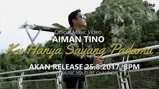 Aiman Tino - Ku Hanya Sayang Padamu (Teaser Music Video)