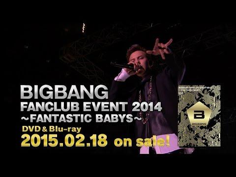 BIGBANG FANCLUB EVENT 2014 'FANTASTIC BABYS' (Trailer)