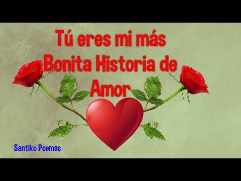Poemas de amor - Tú eres y Serás mi más Bonita Historia de Amor - Mensaje de Amor