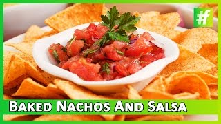 How To Make 10 Mins Baked Nachos And Salsa